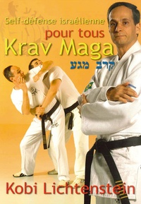 Kobi Lichtenstein - Krav Maga - Self-défense israélienne pour tous.