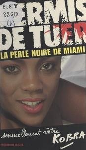 Kobra - La perle noire de Miami.