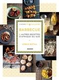 Kobus Botha et Philippe Vaurès-Santamaria - Barbecue et autres recettes d'Afrique du Sud.