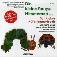 Eric Carle-Hörbuch - Die kleine Raupe Nimmersatt und der kleine Käfer Immerfrech - Die kleine Maus sucht einen Freund und viele weitere original-Geschichten! 2 CD audio.