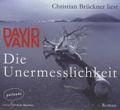 David Vann - Die Unermesslichkeit. 6 CD audio