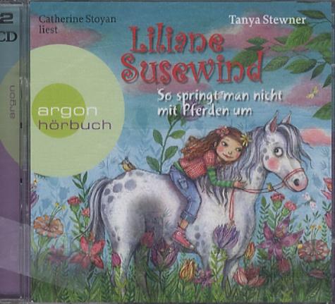 Tanya Stewner - Liliane Susewind - So Springt Man Nicht Mit Pferden Um.
