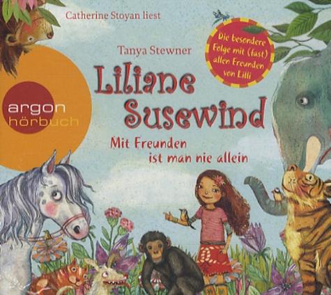 Tanya Stewner - Liliane Susewind - Mit Freunden Ist Man Nie Allein.
