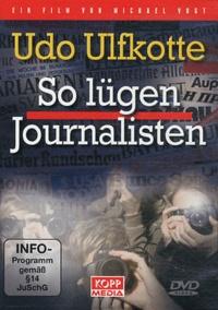 Udo Ulfkotte - So Lügen Journalisten.