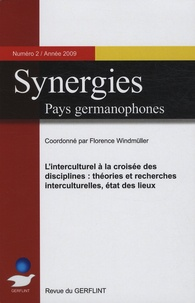 Florence Windmüller - Synergies Pays Germanophones Tome 2, 2009 : L'interculturel à la croisée des disciplines : Théories et recherches interculturelles, état des lieux.