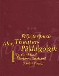 Gerd Koch et Marianne Streisand - Wörterbuch der Theaterpädagogik. 1 CD audio