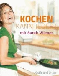 Kochen kann jeder mit Sarah Wiener.