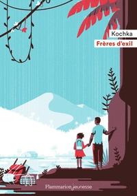 Kochka - Frères d'exil.