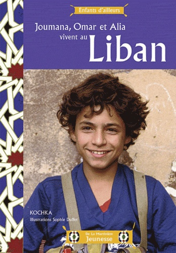 Kochka - Joumana, Omar et Alia vivent au Liban.