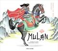 Kochka et Donatien Mary - La légende de Mulan - D'après un conte traditionnel chinois.