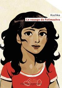 Kochka - Le voyage de Fatimzahra.