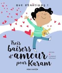 Kochka et Clémence Pénicaud - Trois baisers d'amour pour Karam.