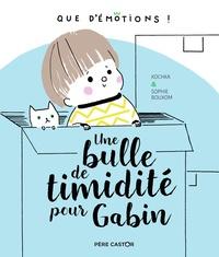 Kochka et Sophie Bouxom - Une bulle de timidité pour Gabin.