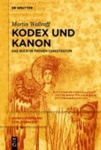 Kodex und Kanon - Das Buch im frühen Christentum.