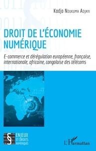 Kodjo Ndukuma Adjayi - Droit de l'économie numérique - E-commerce et dérégulation européenne, française, internationale, africaine, congolaise des télécoms.