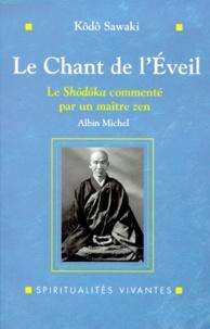 Téléchargez Google Books pour allumer LE CHANT DE L'EVEIL. Le Shôdôka commenté par un maître zen 9782226107275