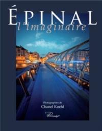 Koehl C. - Epinal l'imaginaire.
