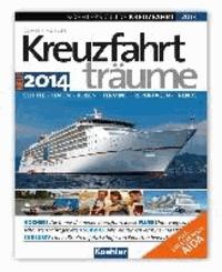 KOEHLERS GUIDE KREUZFAHRT 2014 Kreuzfahrtträume - Schiffe - Häfen - Reisen - Termine - Reportagen - Trends.