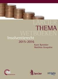 Koen Byttebier et  Matthias Gesquière - Insolventierecht - Editie 2015.