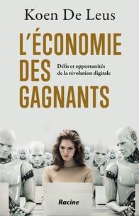 Koen De Leus - L'économie des gagnants - Défis et opportunités de la révolution digitale.