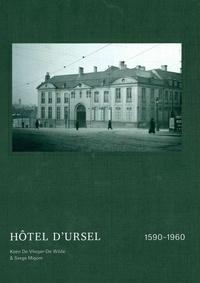 Koen De Vlieger-De Wilde et Serge Migom - Hôtel d'Ursel - 1590-1960.