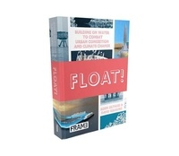 Koen Olthuis et David Keuning - Float! - Building on Water to Combat Urban Congestion and Climate Change.