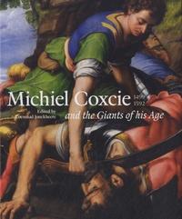 Koenraad Jonckheere - Michiel Coxcie (1499-1592) and the Giants of His Age.