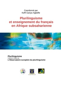 Koffi Ganyo Agbefle - Plurilinguisme et enseignement du français en Afrique subsaharienne.