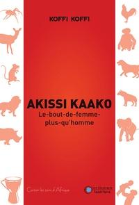 Koffi Koffi - Akissi Kaako - Le bout de femme plus qu'homme.