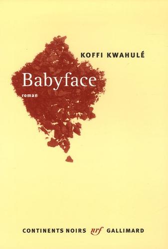 Koffi Kwahulé - Babyface.