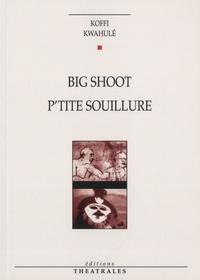 Koffi Kwahulé - Big Shoot - P'tite-souillure.