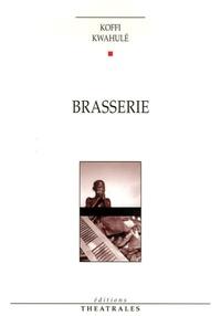 Koffi Kwahulé - Brasserie.