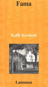 Koffi Kwahulé - Fama.