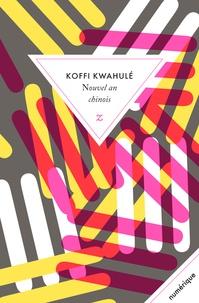 Koffi Kwahulé - Nouvel an chinois.