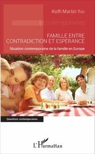 Koffi Martin Yao - Famille entre contradiction et espérance - Situation contemporaine de la famille en Europe.
