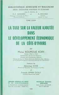 Koffi Moïse Koumoué - La Taxe sur la valeur ajoutée dans le développement économique de la Côte-d'Ivoire.