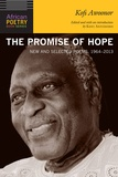 Kofi Awoonor - The promise of hope - News and selected poems, 1964-2013.