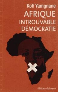 Kofi Yamgnane - Afrique introuvable démocratie.