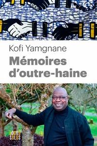 Kofi Yamgnane - Mémoires d'outre-haine.