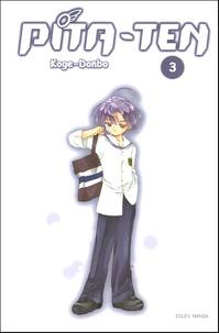 Kogé-Donbo - Pita-Ten Tome 3 : .