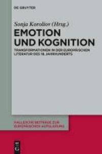 Kognition und Emotion - Transformationen in der europäischen Literatur des 18. Jahrhunderts.