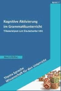 Kognitive Aktivierung im Grammatikunterricht - Videoanalysen zum Deutschunterricht.