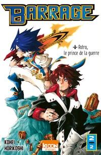Télécharger gratuitement google books en pdf Barrage Tome 2 9791032704851 FB2 MOBI ePub in French par Kohei Horikoshi
