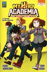 Kohei Horikoshi et Anri Yoshi - My Hero Academia - Les dossiers secrets de UA Tome 1 : Journée portes ouvertes.