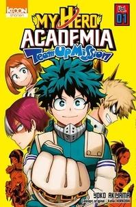 Kohei Horikoshi et Yoko Akiyama - My Hero Academia Team-Up Mission Tome 1 : .