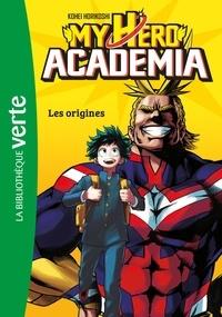 Kohei Horikoshi - My Hero Academia Tome 1 : Les origines.