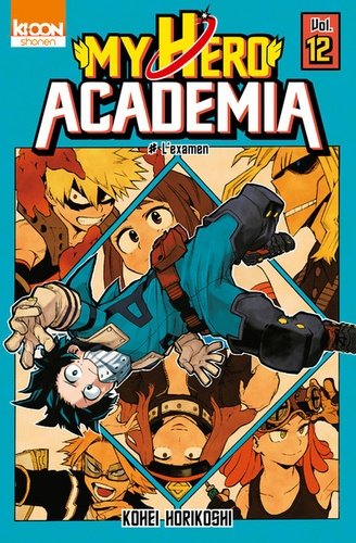 My Hero Academia Tome 12 L'examen. Avec un extrait de Black Torch