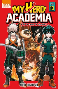 Kohei Horikoshi - My Hero Academia Tome 13 : On va causer de ton alter !.