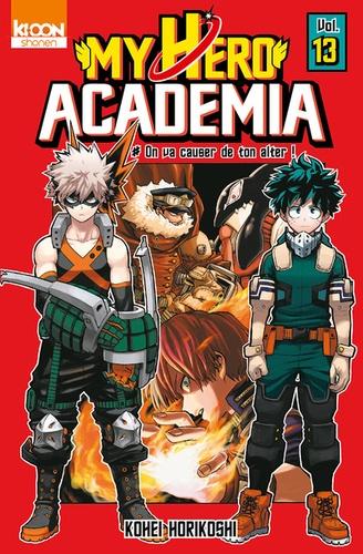 My Hero Academia Tome 13 On va causer de ton alter !