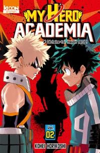 Kohei Horikoshi - My Hero Academia Tome 2 : Déchaîne-toi, maudit nerd !.
